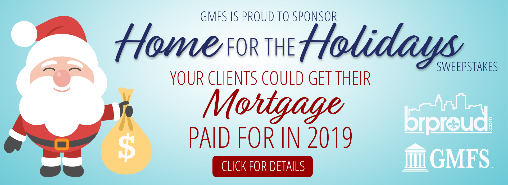 Your Clients Could Get Their Mortgage Paid for in 2019 - Home for The Holidays Sweeps - Sponsored by GMFS