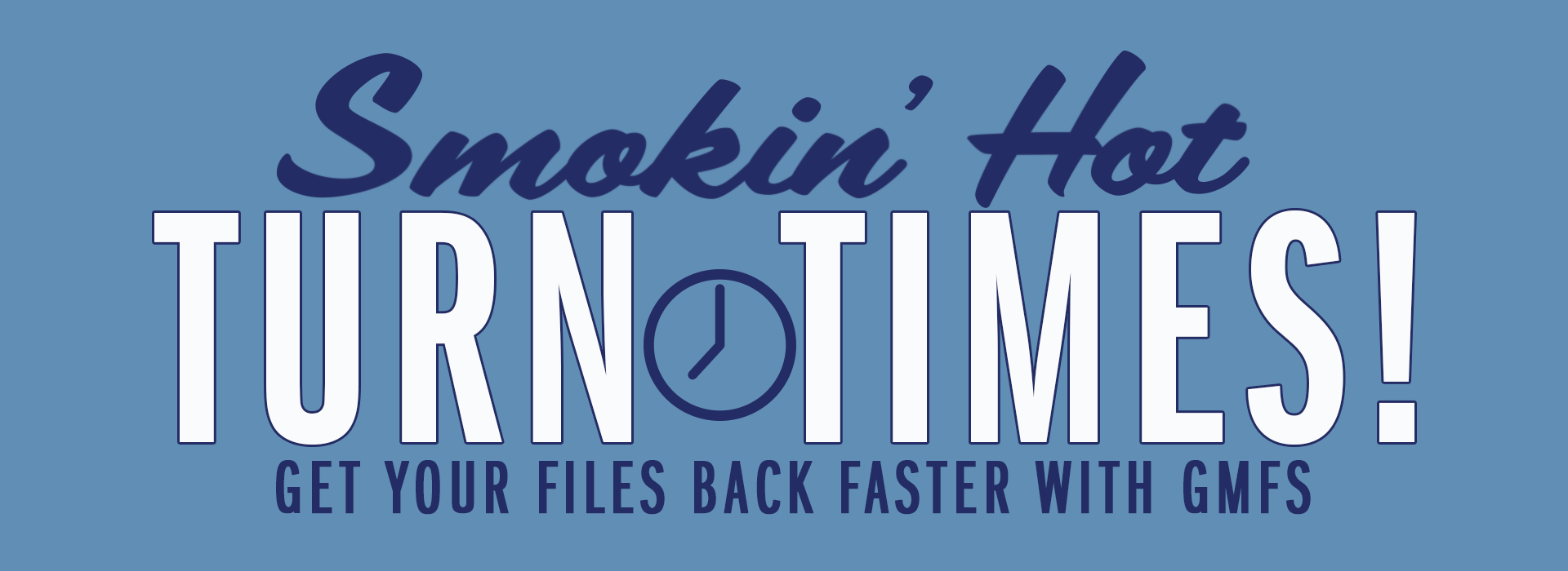 smokin hot turn times get your files back faster with gmfs